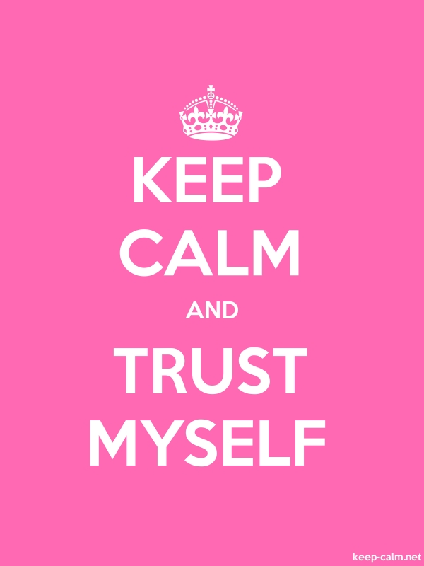 KEEP CALM AND TRUST MYSELF - white/pink - Default (600x800)