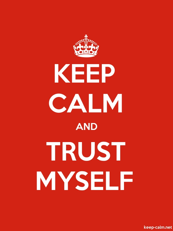 KEEP CALM AND TRUST MYSELF - white/red - Default (600x800)