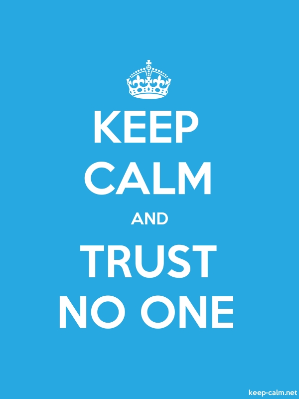KEEP CALM AND TRUST NO ONE - white/blue - Default (600x800)
