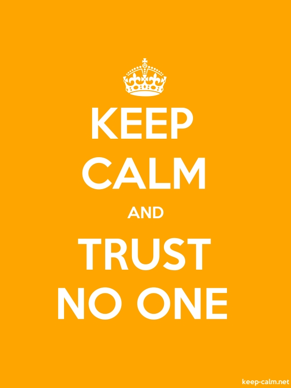 KEEP CALM AND TRUST NO ONE - white/orange - Default (600x800)