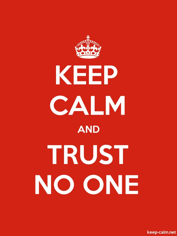 KEEP CALM AND TRUST NO ONE - white/red - Default (600x800)