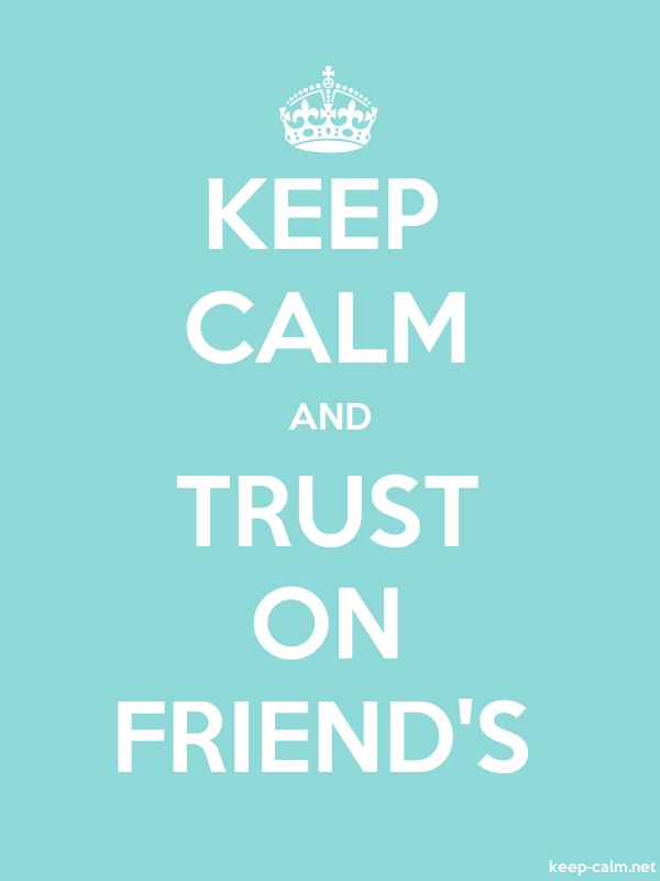 KEEP CALM AND TRUST ON FRIEND'S - white/lightblue - Default (600x800)