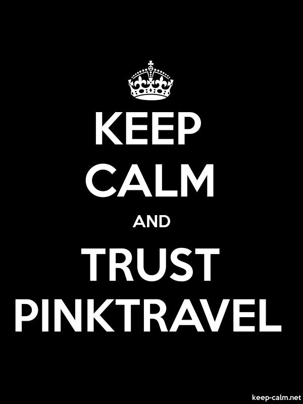 KEEP CALM AND TRUST PINKTRAVEL - white/black - Default (600x800)