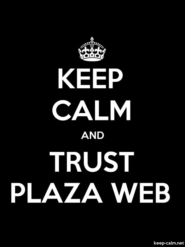 KEEP CALM AND TRUST PLAZA WEB - white/black - Default (600x800)