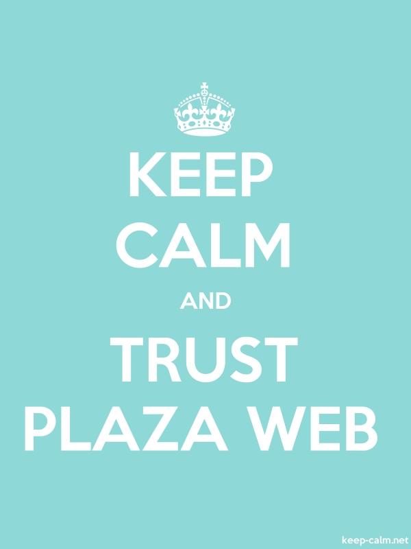 KEEP CALM AND TRUST PLAZA WEB - white/lightblue - Default (600x800)