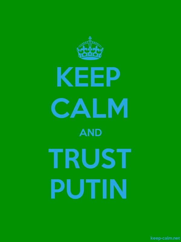 KEEP CALM AND TRUST PUTIN - blue/green - Default (600x800)