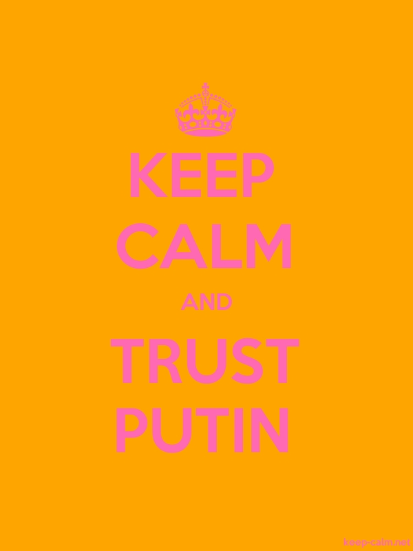 KEEP CALM AND TRUST PUTIN - pink/orange - Default (600x800)