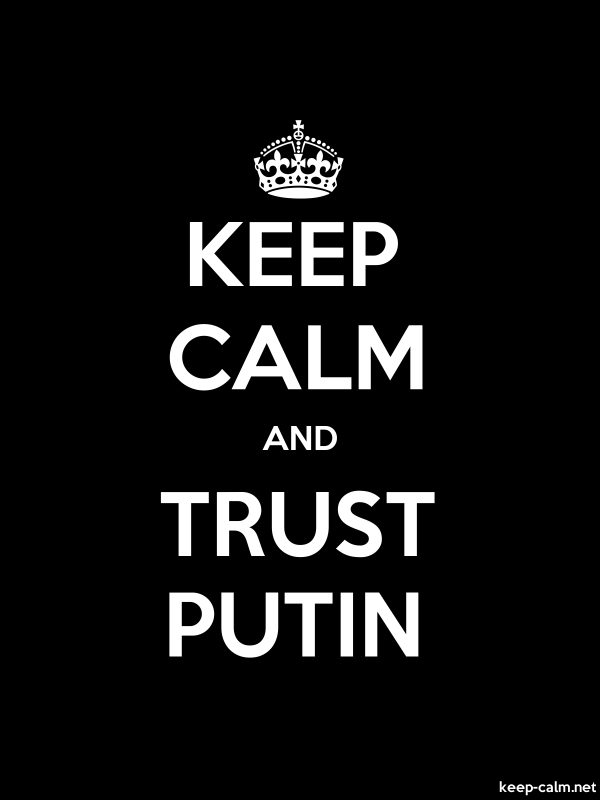KEEP CALM AND TRUST PUTIN - white/black - Default (600x800)