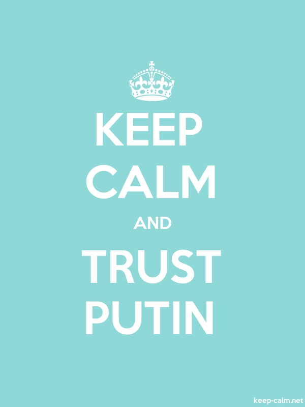 KEEP CALM AND TRUST PUTIN - white/lightblue - Default (600x800)