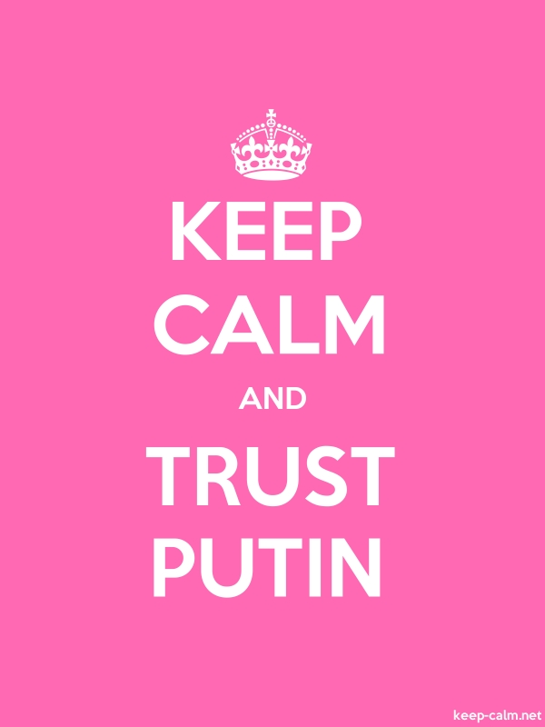 KEEP CALM AND TRUST PUTIN - white/pink - Default (600x800)