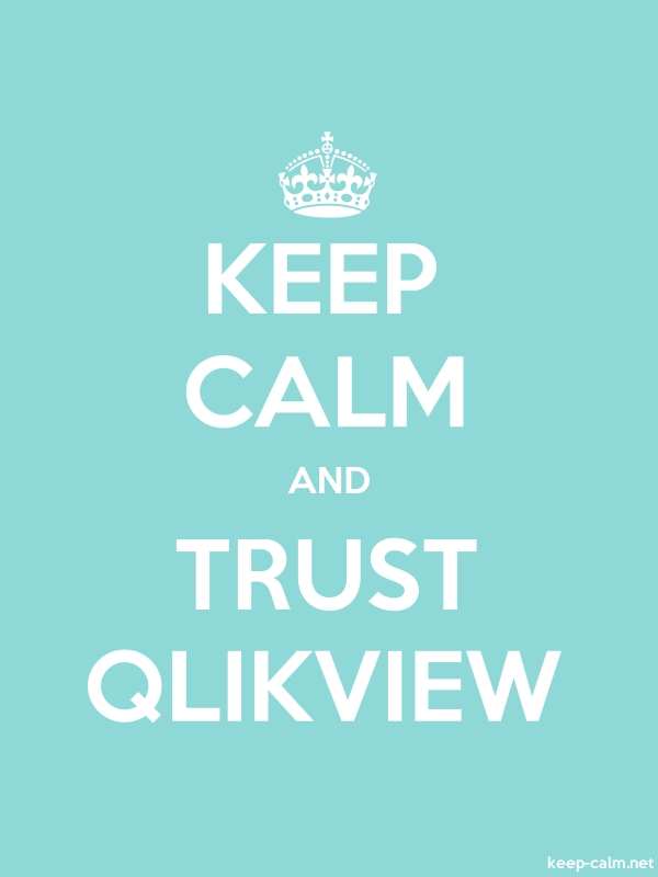 KEEP CALM AND TRUST QLIKVIEW - white/lightblue - Default (600x800)
