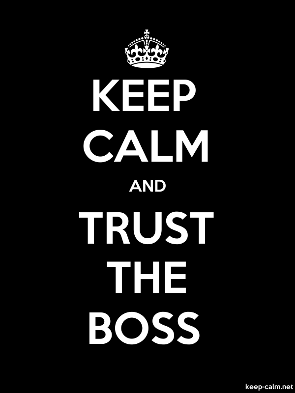 KEEP CALM AND TRUST THE BOSS - white/black - Default (600x800)