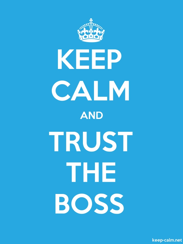 KEEP CALM AND TRUST THE BOSS - white/blue - Default (600x800)