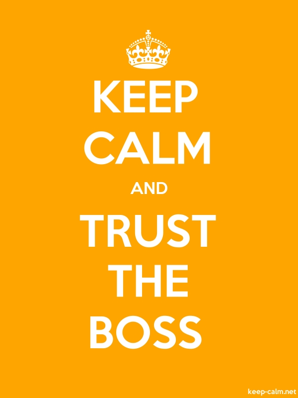 KEEP CALM AND TRUST THE BOSS - white/orange - Default (600x800)