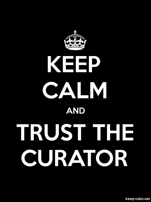 KEEP CALM AND TRUST THE CURATOR - white/black - Default (600x800)