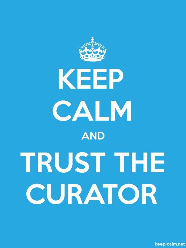 KEEP CALM AND TRUST THE CURATOR - white/blue - Default (600x800)
