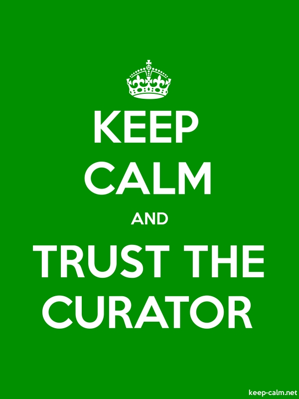 KEEP CALM AND TRUST THE CURATOR - white/green - Default (600x800)