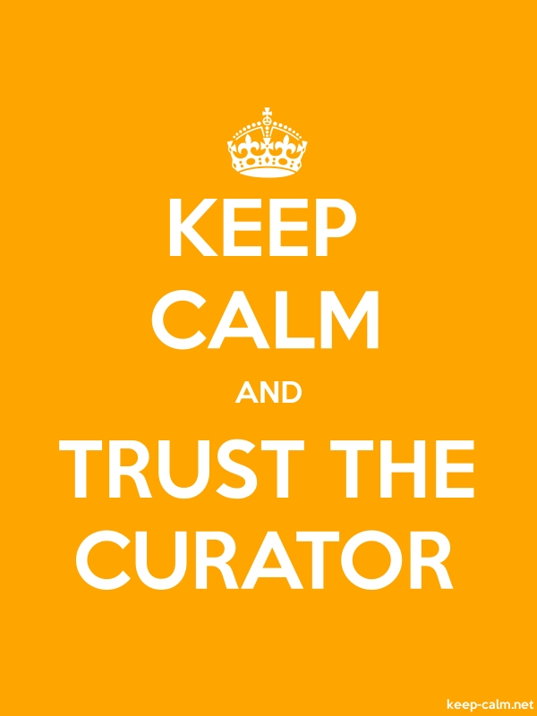 KEEP CALM AND TRUST THE CURATOR - white/orange - Default (600x800)