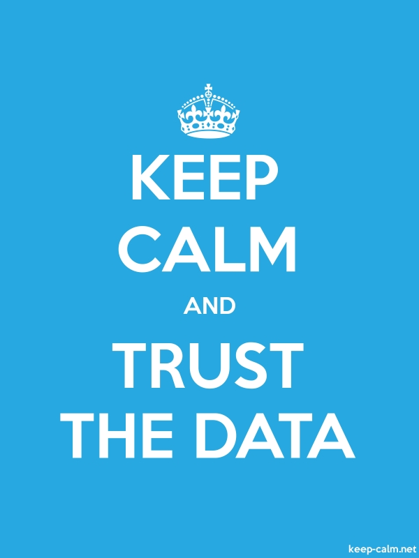 KEEP CALM AND TRUST THE DATA - white/blue - Default (600x800)