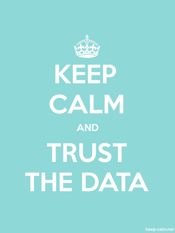 KEEP CALM AND TRUST THE DATA - white/lightblue - Default (600x800)