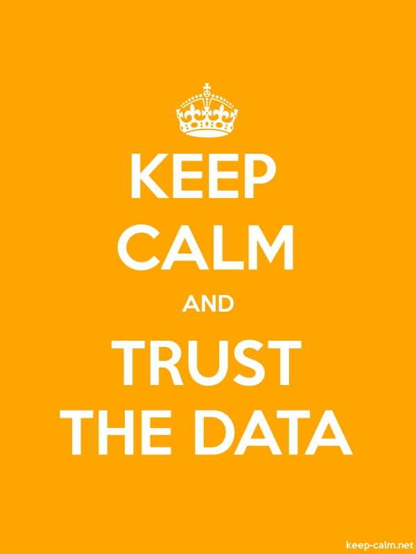 KEEP CALM AND TRUST THE DATA - white/orange - Default (600x800)