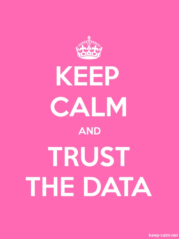 KEEP CALM AND TRUST THE DATA - white/pink - Default (600x800)