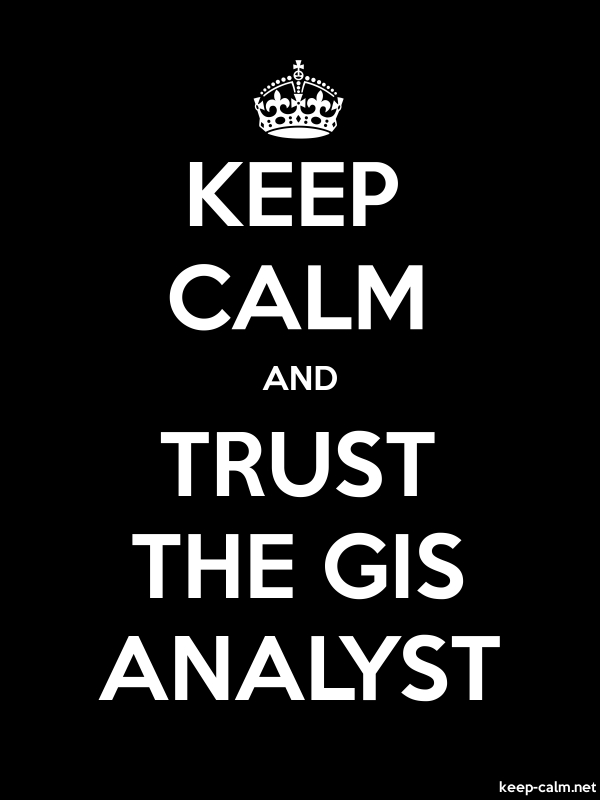 KEEP CALM AND TRUST THE GIS ANALYST - white/black - Default (600x800)