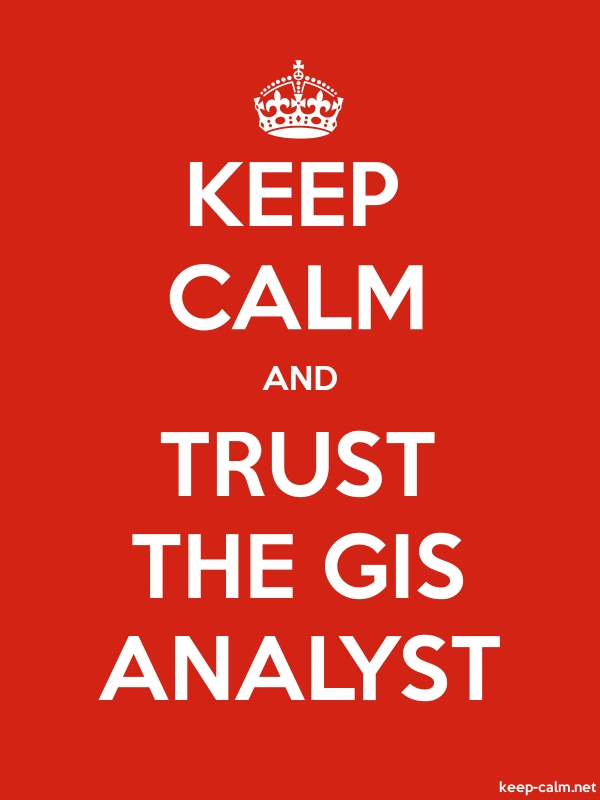 KEEP CALM AND TRUST THE GIS ANALYST - white/red - Default (600x800)