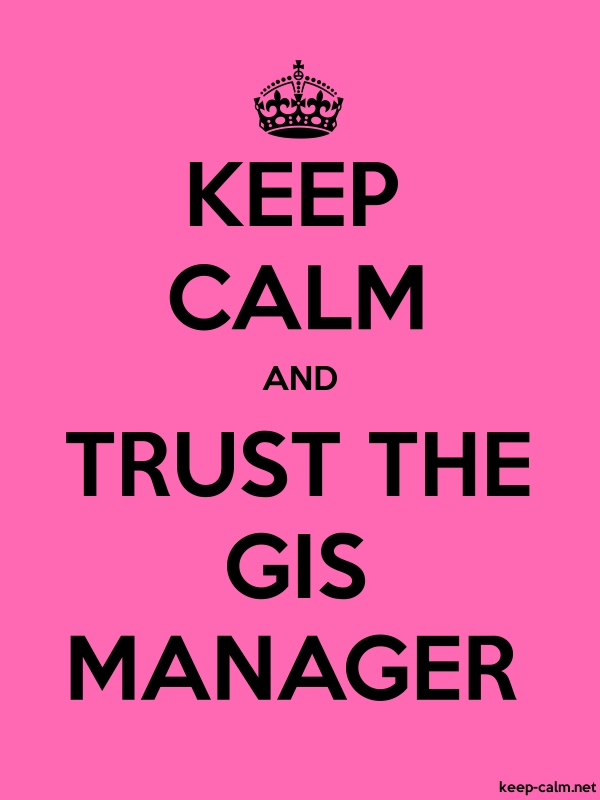 KEEP CALM AND TRUST THE GIS MANAGER - black/pink - Default (600x800)