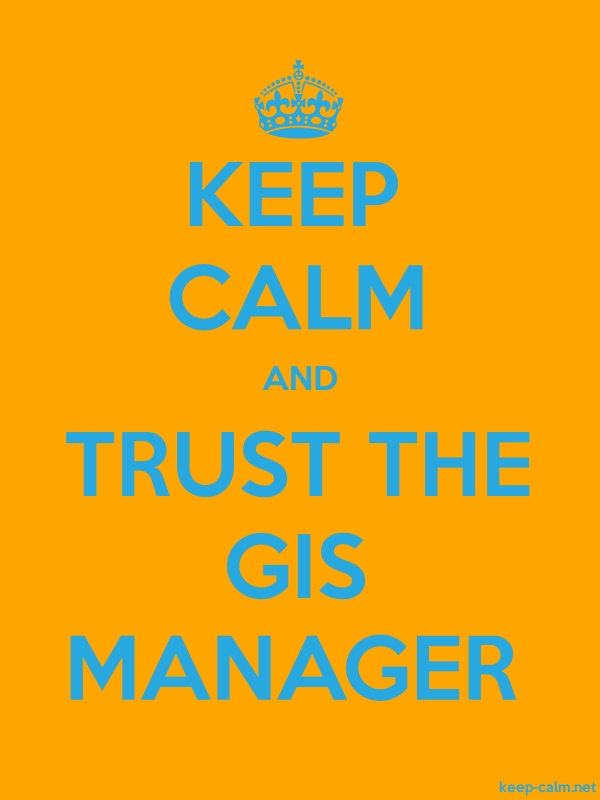 KEEP CALM AND TRUST THE GIS MANAGER - blue/orange - Default (600x800)
