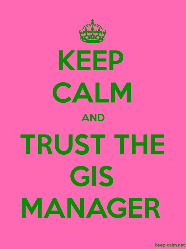 KEEP CALM AND TRUST THE GIS MANAGER - green/pink - Default (600x800)