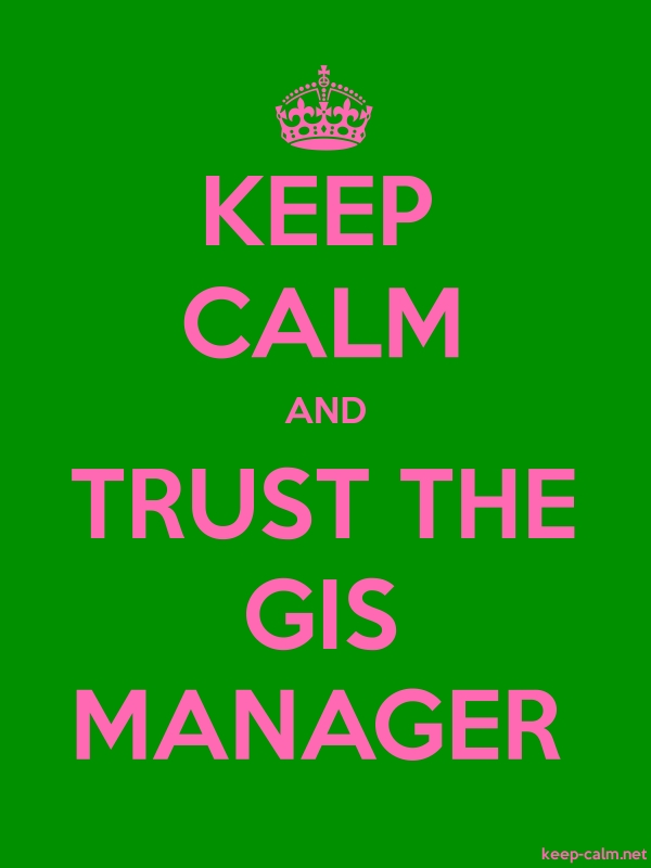 KEEP CALM AND TRUST THE GIS MANAGER - pink/green - Default (600x800)