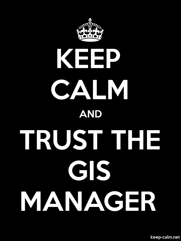 KEEP CALM AND TRUST THE GIS MANAGER - white/black - Default (600x800)
