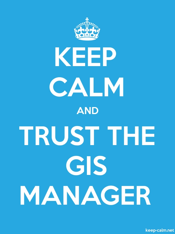 KEEP CALM AND TRUST THE GIS MANAGER - white/blue - Default (600x800)