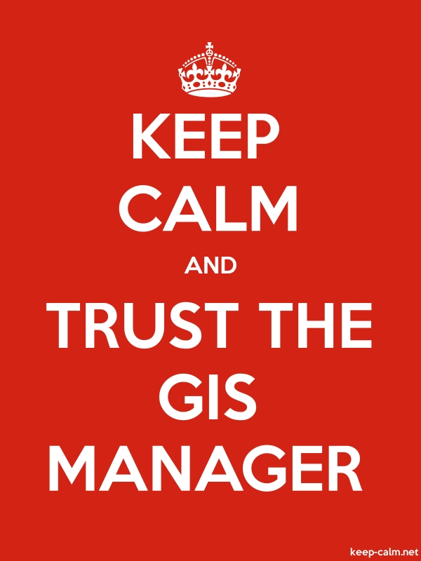 KEEP CALM AND TRUST THE GIS MANAGER - white/red - Default (600x800)