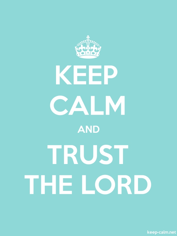 KEEP CALM AND TRUST THE LORD - white/lightblue - Default (600x800)