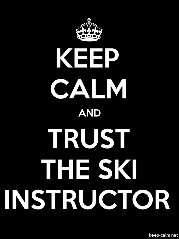 KEEP CALM AND TRUST THE SKI INSTRUCTOR - white/black - Default (600x800)