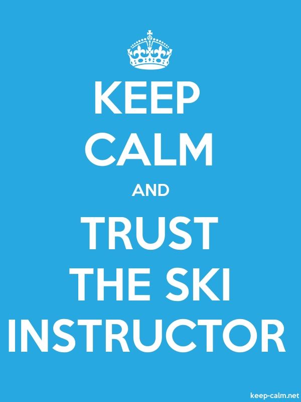 KEEP CALM AND TRUST THE SKI INSTRUCTOR - white/blue - Default (600x800)