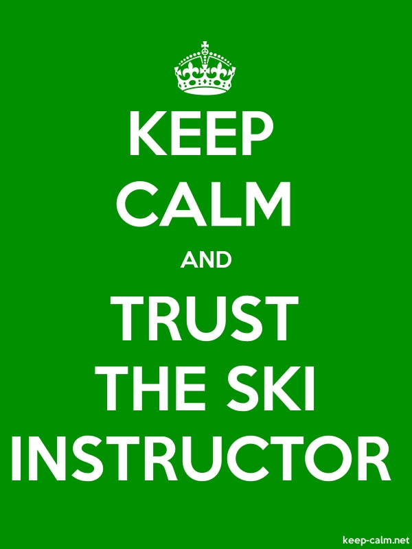 KEEP CALM AND TRUST THE SKI INSTRUCTOR - white/green - Default (600x800)