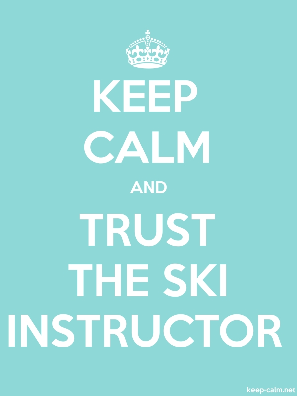 KEEP CALM AND TRUST THE SKI INSTRUCTOR - white/lightblue - Default (600x800)