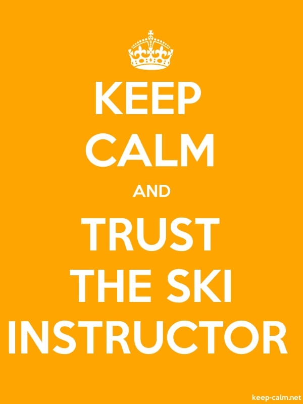 KEEP CALM AND TRUST THE SKI INSTRUCTOR - white/orange - Default (600x800)