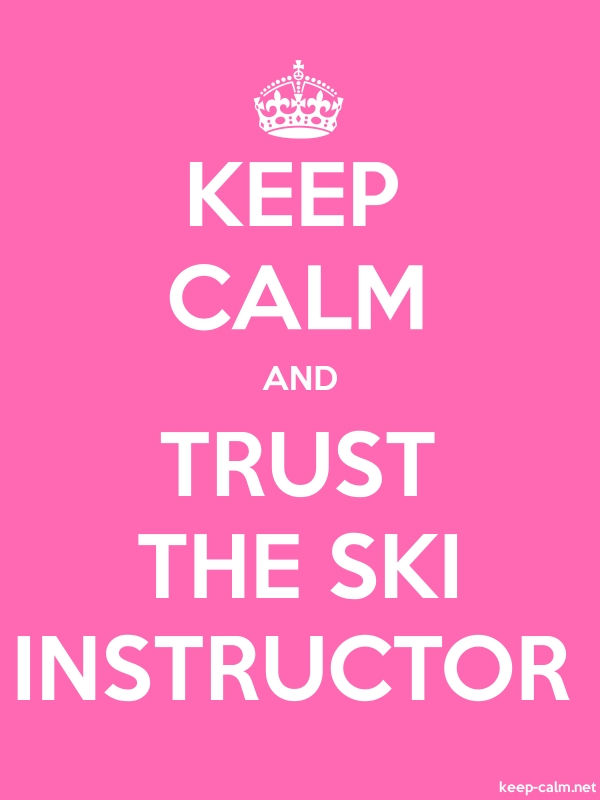 KEEP CALM AND TRUST THE SKI INSTRUCTOR - white/pink - Default (600x800)