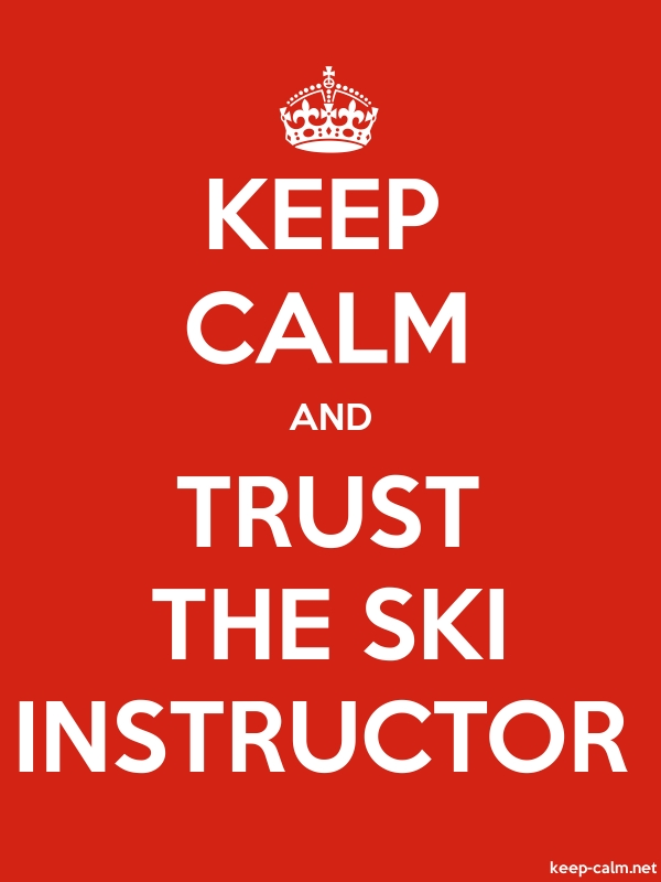 KEEP CALM AND TRUST THE SKI INSTRUCTOR - white/red - Default (600x800)