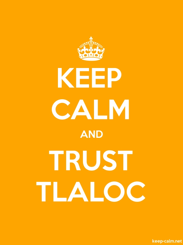 KEEP CALM AND TRUST TLALOC - white/orange - Default (600x800)