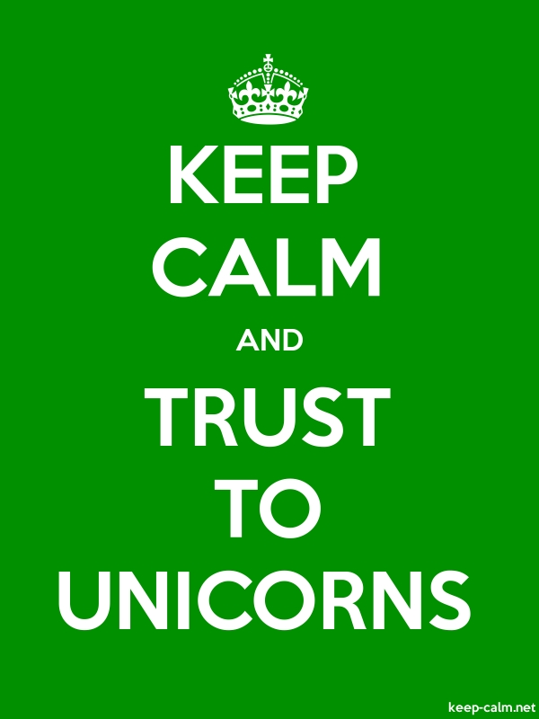KEEP CALM AND TRUST TO UNICORNS - white/green - Default (600x800)