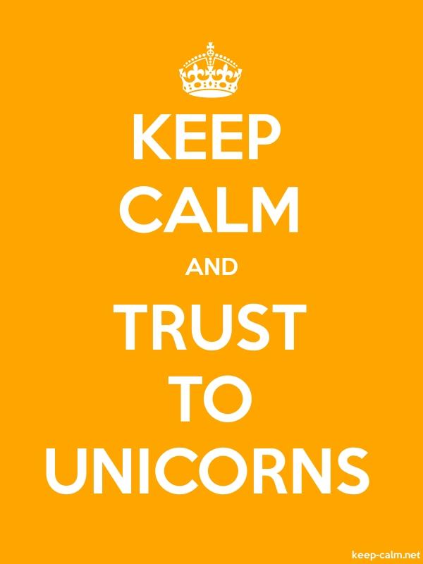 KEEP CALM AND TRUST TO UNICORNS - white/orange - Default (600x800)
