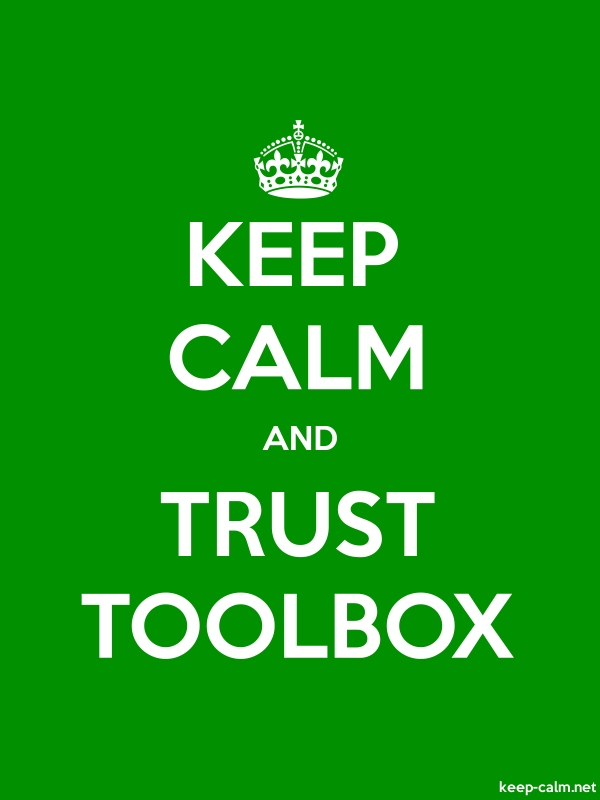 KEEP CALM AND TRUST TOOLBOX - white/green - Default (600x800)