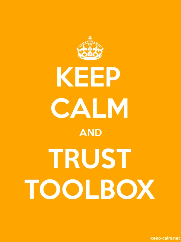 KEEP CALM AND TRUST TOOLBOX - white/orange - Default (600x800)