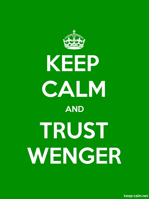 KEEP CALM AND TRUST WENGER - white/green - Default (600x800)