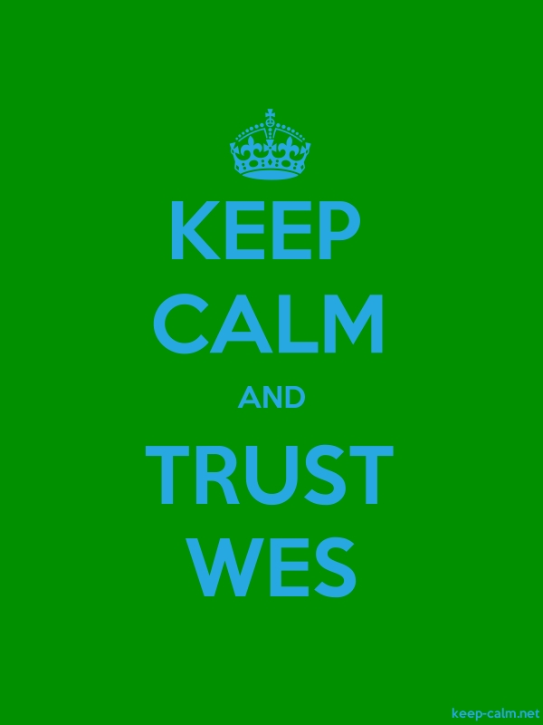 KEEP CALM AND TRUST WES - blue/green - Default (600x800)